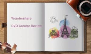 Wondershare DVD Creator Review
